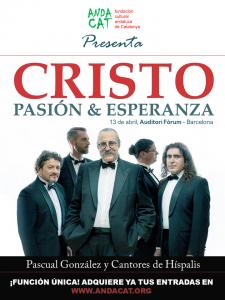 """ANDACAT PRESENTA: """"Cristo, Pasión y Esperanza"""" con Los Cantores de Híspalis @ Auditori Fòrum, Parc del Fòrum, Barcelona"""